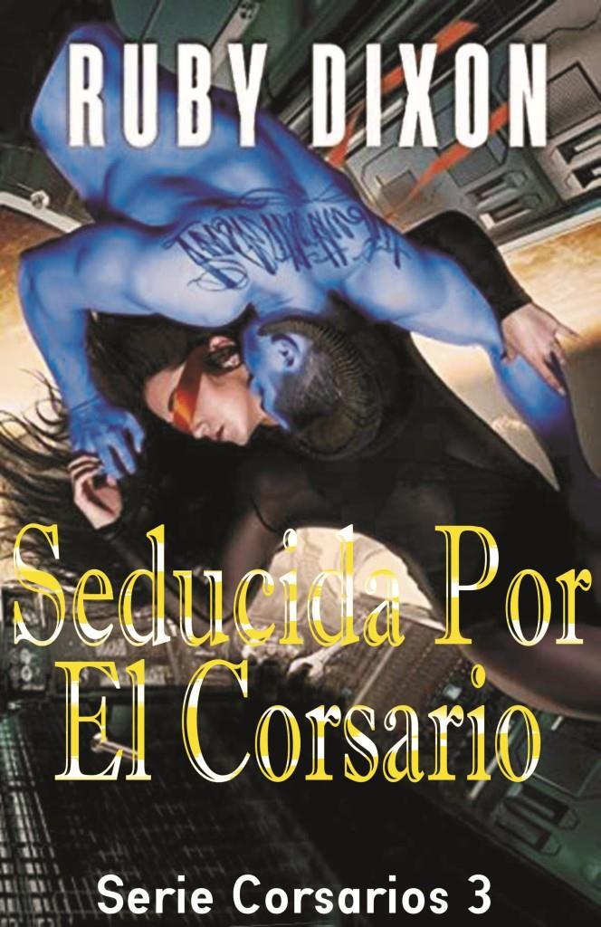Ruby Dixon   Serie Corsarios 03   Seducida Por El Corsario Caratula
