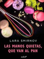 manos quietas  que van al pan  Las   Lara Smirnov