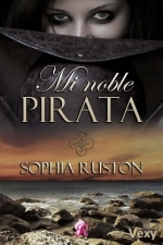 Sophia Ruston Varias Historica 01 Mi noble Pirata